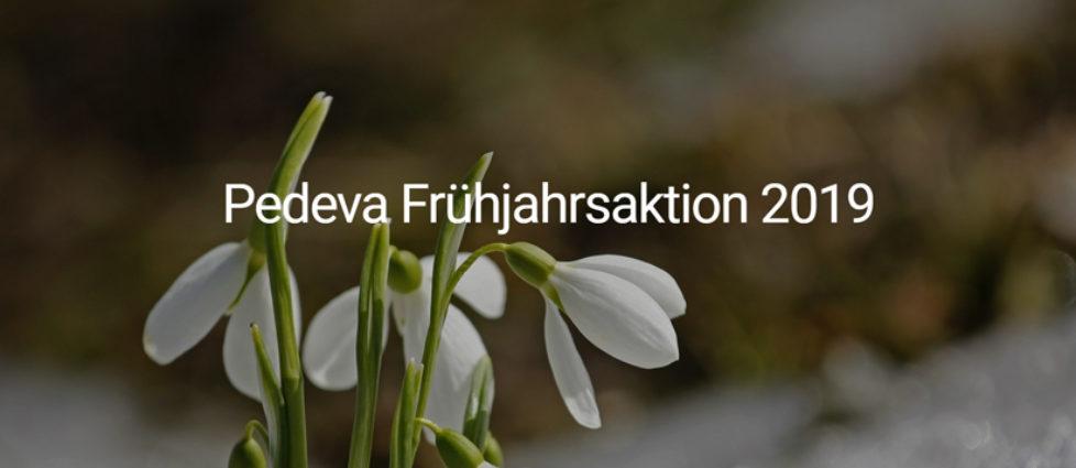 Pedeva Frühjahrsaktion 2019